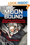 Moon Bound: Choosing and Preparing NASA's Lunar Astronauts (Springer Praxis Books / Space Exploration)
