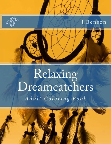 Relaxing Dreamcatchers: Adult Coloring Book