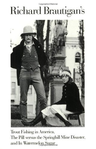 Richard Brautigan's Trout Fishing in America, The Pill...