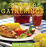 Summer Gatherings: Casual Food to Enjoy with Family and Friends (0061438502) by Rodgers, Rick