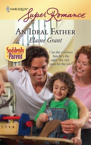 An Ideal Father (Harlequin Super Romance), Elaine Grant