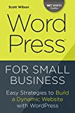 WordPress for Small Business: Easy Strategies to Build a Dynamic Website with WordPress (English Edition)