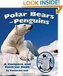 Polar Bears and Penguins: A Compare a...