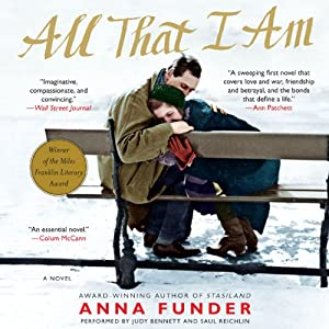 All That I Am: A Novel | [Anna Funder]