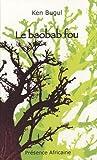 echange, troc Ken BUGUL - Le Baobab fou