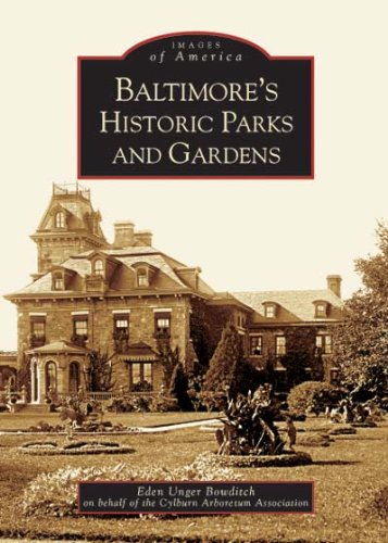 Baltimore'S Historic Parks And Gardens (Md) (Images Of America)