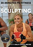 30 minutes to fitness slim sculpting with kelly coffey meyer