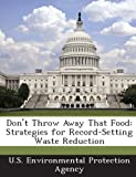 Don't Throw Away That Food: Strategies for Record-Setting Waste Reduction