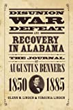 img - for Disunion, War, Defeat, and Recovery in Alabama: The Journal of Augustus Benners, 1850 1885 book / textbook / text book