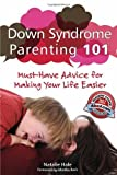 img - for Down Syndrome Parenting 101: Must-Have Advice for Making Your Life Easier by Hale, Natalie (2012) Paperback book / textbook / text book