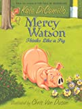 Mercy Watson Thinks Like A Pig (Turtleback School & Library Binding Edition) (0606153683) by DiCamillo, Kate