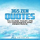 Zen for Beginners: 365 Zen Quotes to Guide Your Life to Happiness and Inner Peace Hörbuch von Jill Hesson Gesprochen von: Kaitlin Descutner