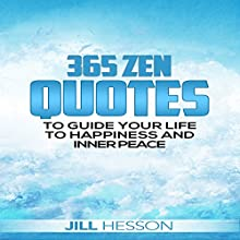 Zen for Beginners: 365 Zen Quotes to Guide Your Life to Happiness and Inner Peace Audiobook by Jill Hesson Narrated by Kaitlin Descutner