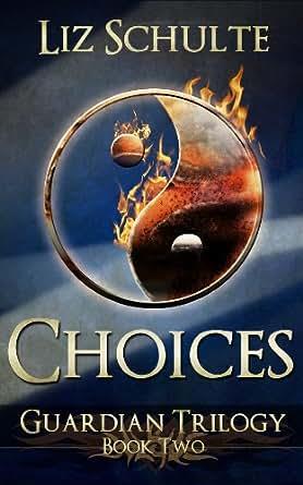 Choices (The Guardian Trilogy Book 2) (English Edition) eBook: Liz