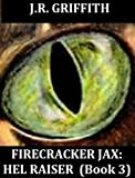 Firecracker Jax: Hel Raiser (Book 3)