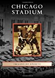 Chicago Stadium (Images of Sports)