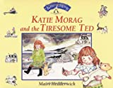 Dr Mairi Hedderwick Katie Morag And The Tiresome Ted (Katie Morag Stories)