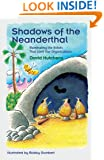 Shadows of the Neanderthal: Illuminating the Beliefs That Limit Our Organization (Learning Fables Series)