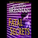 Fatal Secrets: A Novel Audiobook by Allison Brennan Narrated by Ann Marie Lee