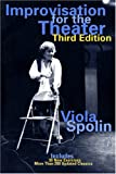 Improvisation for the Theater: A Handbook of Teaching and Directing Techniques (081014008X) by Spolin, Viola
