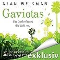 Gaviotas: Ein Dorf erfindet die Welt neu Hörbuch von Alan Weisman Gesprochen von: Erich Räuker