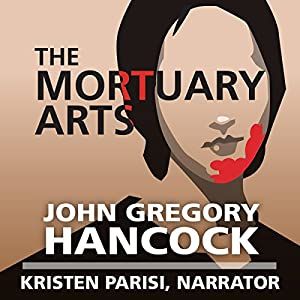 The Mortuary Arts Audiobook