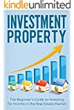 Investing: Real Estate: Investment Property (Money Passive Income Stock Market) (Investing Basics Financial Planning Property)