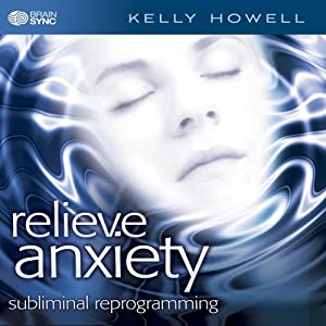 Relieve Anxiety by Kelly Howell Kelly Howell