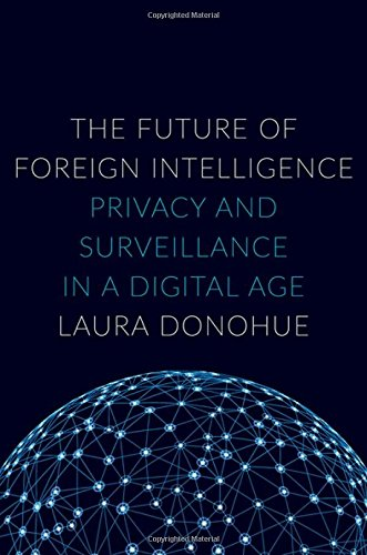 The Future of Foreign Intelligence: Privacy and Surveillance in a Digital Age (Inalienable Rights) (Digital Privacy compare prices)