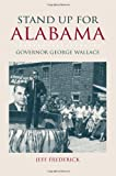 img - for Stand Up for Alabama: Governor George Wallace (Modern South) book / textbook / text book