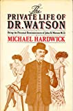 Private Life of Dr. Watson (0297785435) by Hardwick, Michael