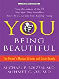 You Being Beautiful: The Owner's Manual to Inner and Outer Beauty (Thorndike Large Print Health, Home and Learning) (1410412369) by Michael F. Roizen