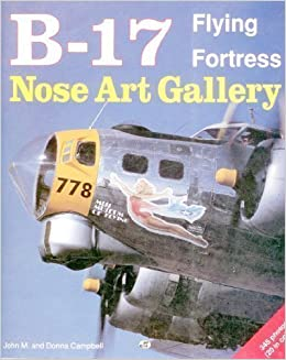 B17 Nose Art Name Directory By Wallace R Forman