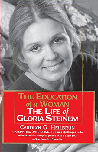 Image for Education of a Woman: The Life of Gloria Steinem