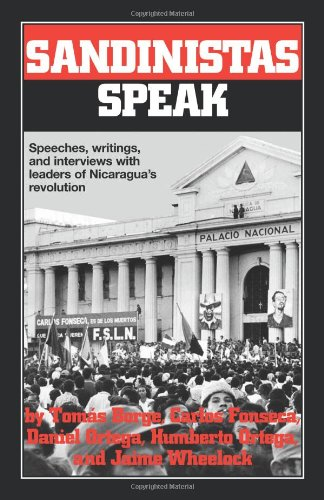 Sandinistas Speak: Speeches, Writings and Interviews with Leaders of Nicaragua's Revolution