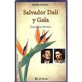 Salvador Dali y Gala. Enemigos intimos (Grandes amores de la historia)