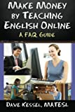 Make Money by Teaching English Online: A FAQ Guide