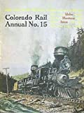 img - for Colorado Rail Annual No. 15: Idaho-Montana Issue by Mallory Hope Ferrell (1981-01-02) book / textbook / text book