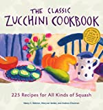 51sbE4iN0LL. SL160  The Classic Zucchini Cookbook: 225 Recipes for All Kinds of Squash Reviews