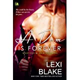 A Dom is Forever (Masters and Mercenaries Book 3) ~ Lexi Blake