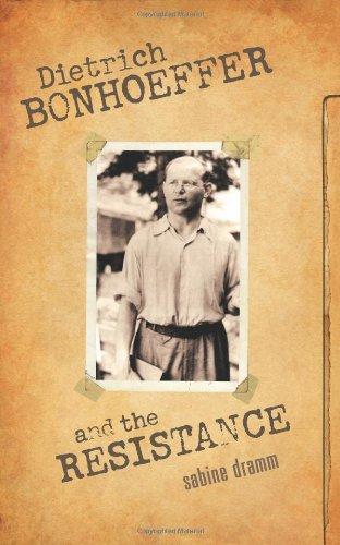 Dietrich Bonhoeffer and the Resistance, Sabine Dramm