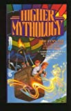 Higher Mythology (0446363359) by Nye, Jody Lynn