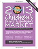 2013 Childrens Writers & Illustrators Market (Childrens Writers and Illustrators Market)