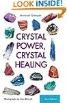 Crystal Power, Crystal Healing: The C...