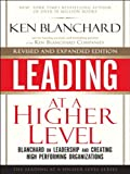 img - for Leading at a Higher Level, Revised and Expanded Edition: Blanchard on Leadership and Creating High Performing Organizations book / textbook / text book