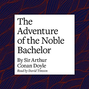 The Adventure of the Noble Bachelor Audiobook