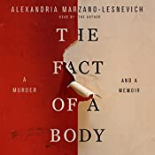 The Fact of a Body: A Murder and a Memoir | [Alexandria Marzano-Lesnevich]