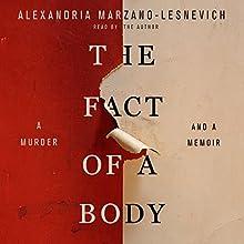 The Fact of a Body: A Murder and a Memoir | Livre audio Auteur(s) : Alexandria Marzano-Lesnevich Narrateur(s) : Alexandria Marzano-Lesnevich