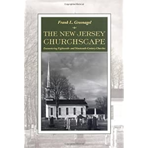 The New Jersey Churchscape: Encountering Eighteenth- and Nineteenth-Century Churches