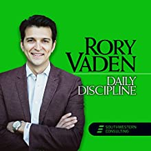 Daily Discipline Speech by Rory Vaden Narrated by Rory Vaden